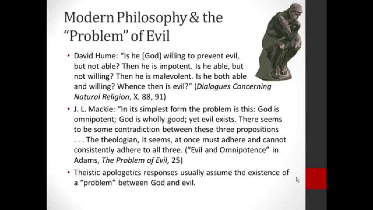 existence of god and evil Probably one of the greatest challenges faced by christianity and christians is the reality of evil and suffering at times even great thinkers are baffled by the seeming contradiction between the existence of a loving god and the fact of evil.