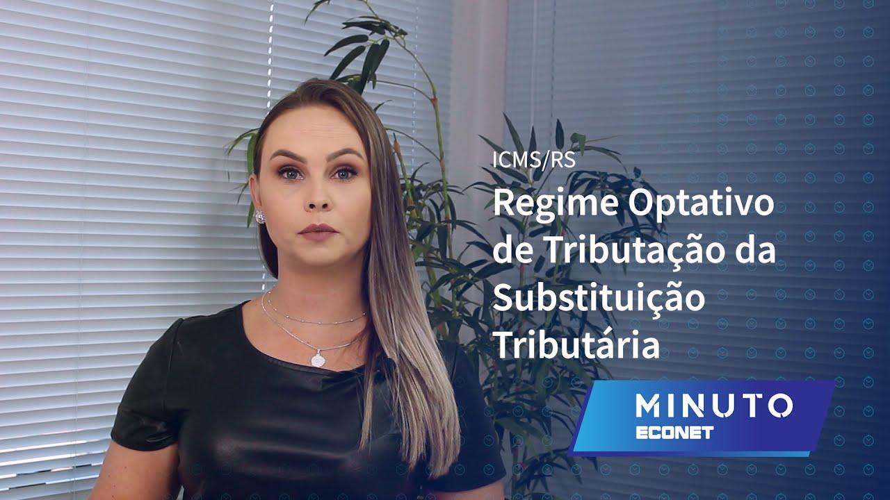 ICMS/RS – Regime Optativo de Tributação da Substituição Tributária (ROT ST) #Regime