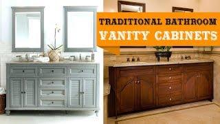 50+ Traditional Bathroom Vanity Cabinets