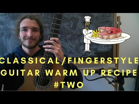 Classical and Fingerstyle Guitar Warm Up Recipe 2 - Excellent for Beginner Guitar Players