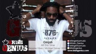 Ginjah - All This Time [Reggae Vibes Riddim] November 2015