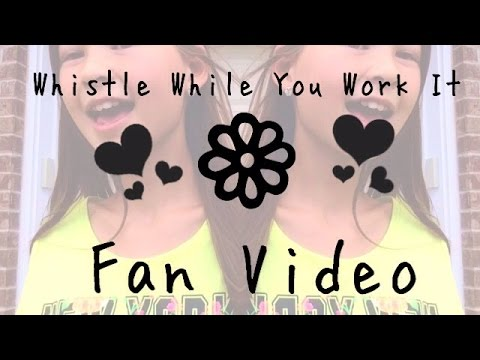 Katy Tiz - Whistle (While You Work It) Fan Video