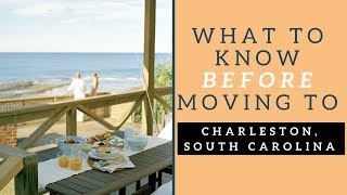 What to Know Before Moving to Charleston