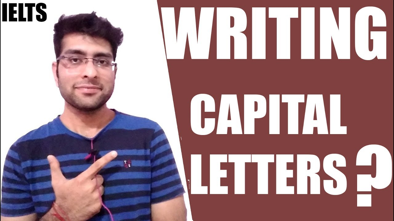 Ielts writing rules of capitalization can i write in all ielts writing rules of capitalization can i write in all capital letters spiritdancerdesigns Image collections
