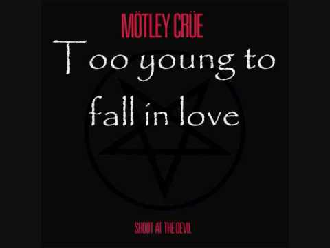 Motley Crue - Too Young To Fall In Love (With On-Screen Lyrics)