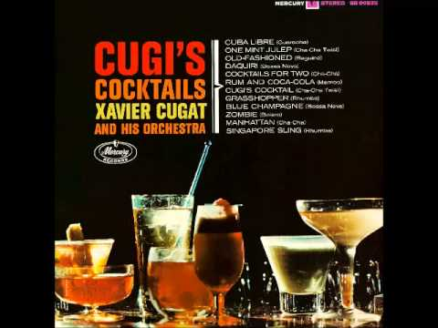 Xavier Cugat - Cugi's Cocktails (1963, Full Album)