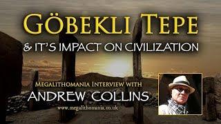 Andrew Collins | Gobekli Tepe & It's Impact on Civilization | Megalithomania Interview