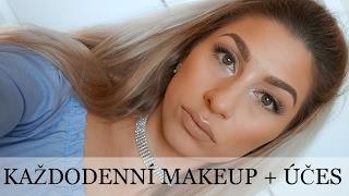 Moje denní makeup rutina + jednoduchý a rychlý účes