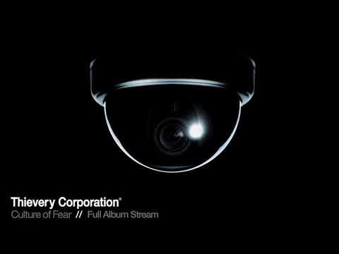 Thievery Corporation - Culture of Fear [Full Album Stream]