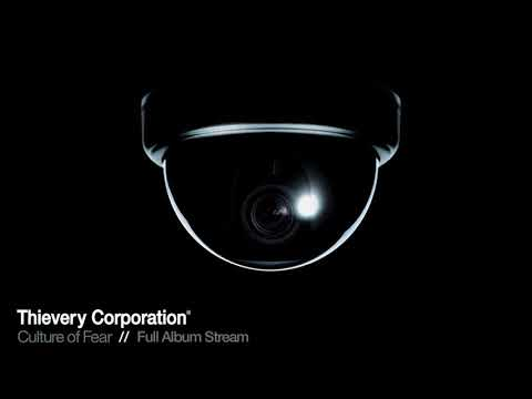 Thievery Corporation - Culture of Fear [Full Album Stream]