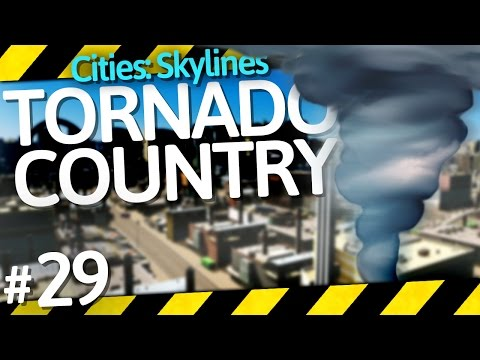 Cities: Skylines Natural Disasters | Tornado Country | Part 29