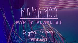Mamamoo; party playlist