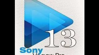 Sony Vegas Pro 13 [64-bit] - УРОК #1 Основы монтажа