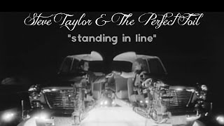 """Standing In Line"" - Steve Taylor & The Perfect Foil"