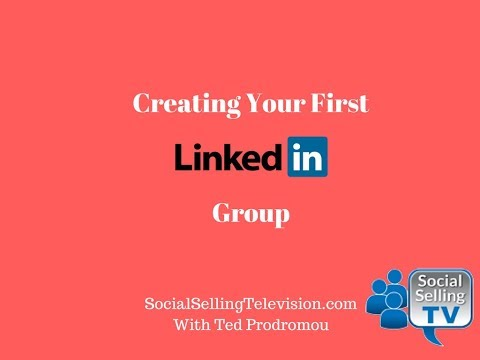 Creating Your First LinkedIn Group