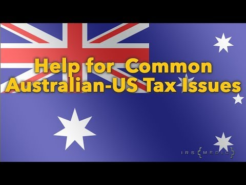 Common IRS issues for US-Australia citizen around the world.
