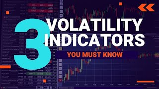 3 Volatility Indicators To Help You Trade Effectively