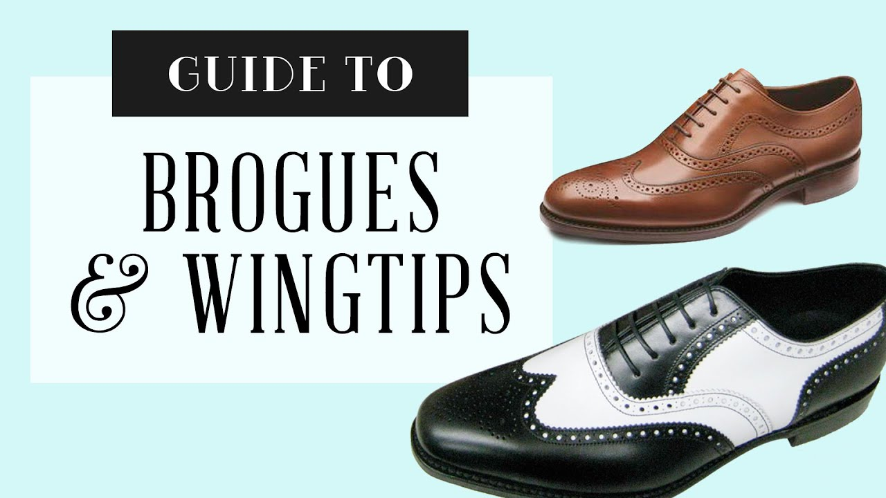 36c041631 Brogues Shoe & Wingtip Guide for Men — Gentleman's Gazette