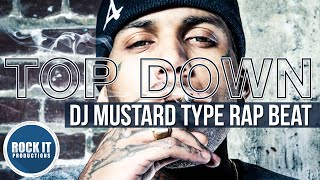 DJ Mustard Type Beat x Kid Ink Type Beat - Top Down (RockItPro.com)