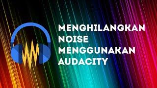 Cara Menghilangkan Noise Microphone...
