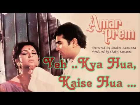 Yeh Kya Hua, Kaise Hua (Amar Prem-1971)