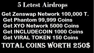 Free Airdrop Coin XYO 5000, VIRAL 150, Phantom 99,999, Zenswap 100,000, INCO 1000, With CryptoLovers