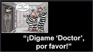 Dígame doctor, por favor