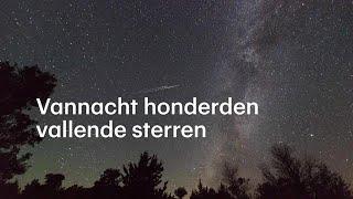 Honderd vallende sterren per uur vannacht, maar kun je ze ook zien? - RTL NIEUWS