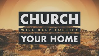Pastor Mike Wells: Church Will Help Fortify Your Home