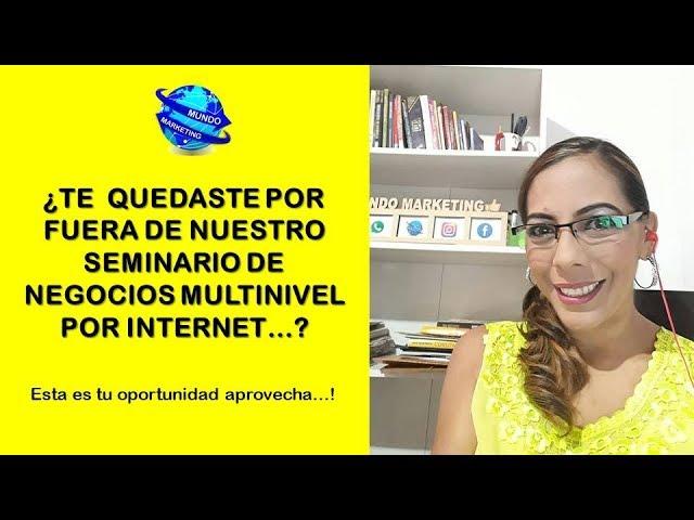 SEMINARIO DE NEGOCIOS MULTINIVEL POR INTERNET - ¿TE QUEDASTE POR FUERA...?