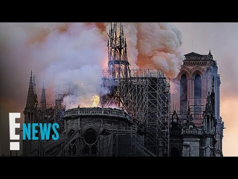 Notre Dame: Celebs React to Devastating Cathedral Fire | E! News