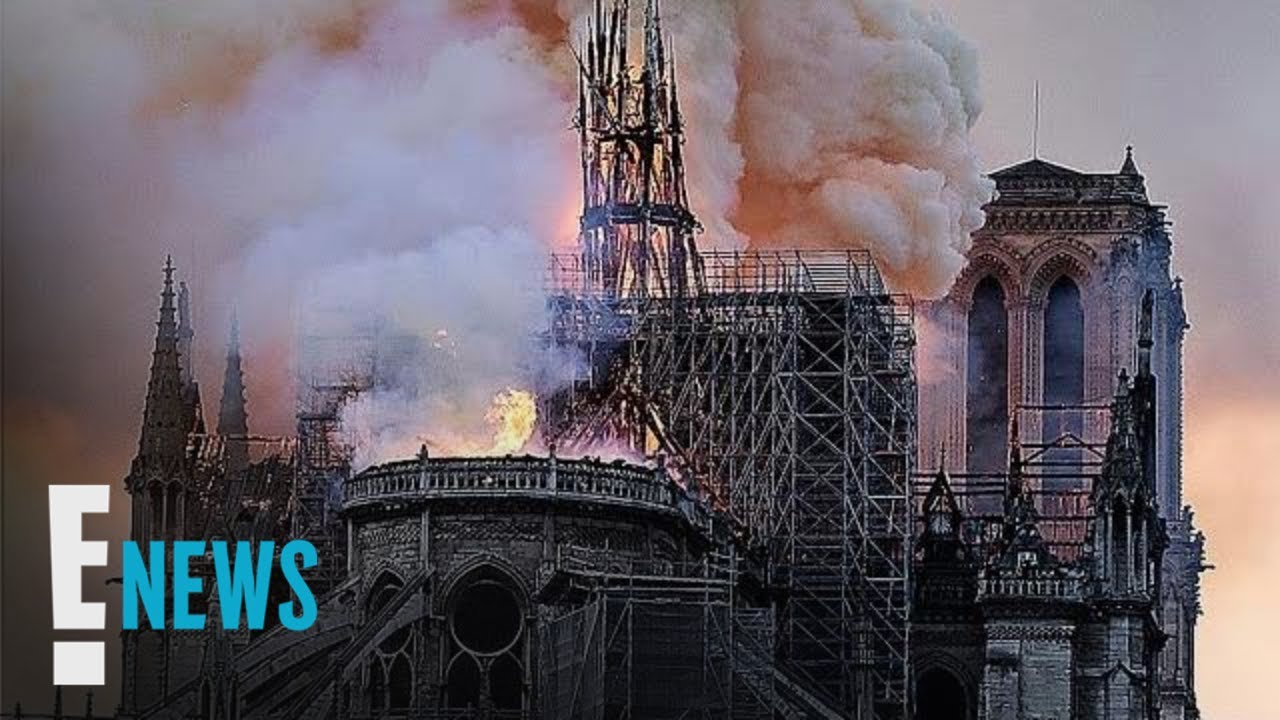 Notre Dame: Celebs React to Devastating Cathedral Fire
