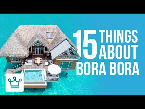 15 Things You Didn't Know About Bora Bora