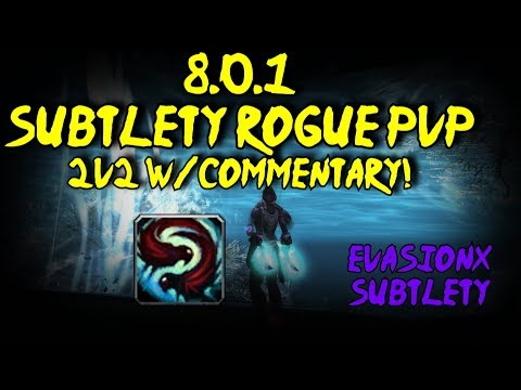 BFA Subtlety Rogue PvP - 2v2 W/Commentary Explained!