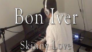Bon Iver - Skinny Love (Evan Duffy Piano Cover)