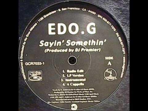 EDO G. - Saying  Something (prod dj premier)
