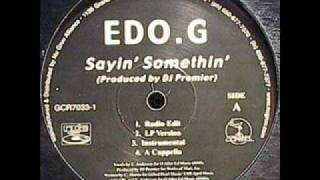 EDO G. - Saying  Something (prod dj premier)
