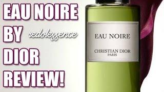 Eau Noire by Christian Dior Fragrance / Cologne Review