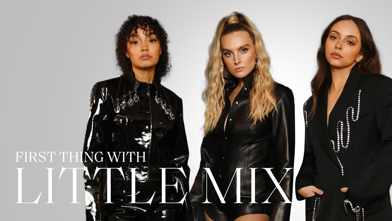 Little Mix On The Moment They Knew They Were Best Friends   First Thing With