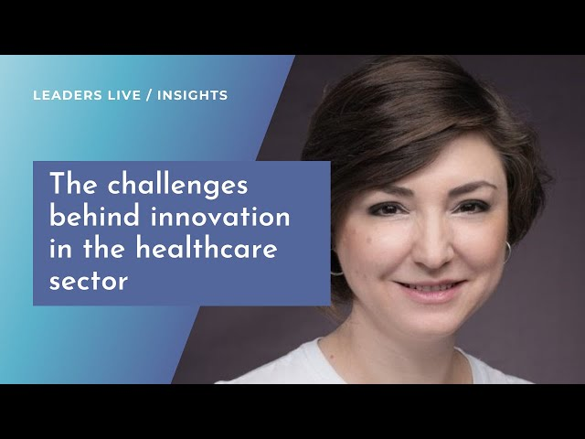 The challenges behind innovation in the healthcare sector | Leaders LIVE Insights