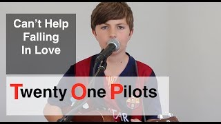 Can't Help Falling In Love With You - Twenty One Pilots - Cover by Ben Glanfield