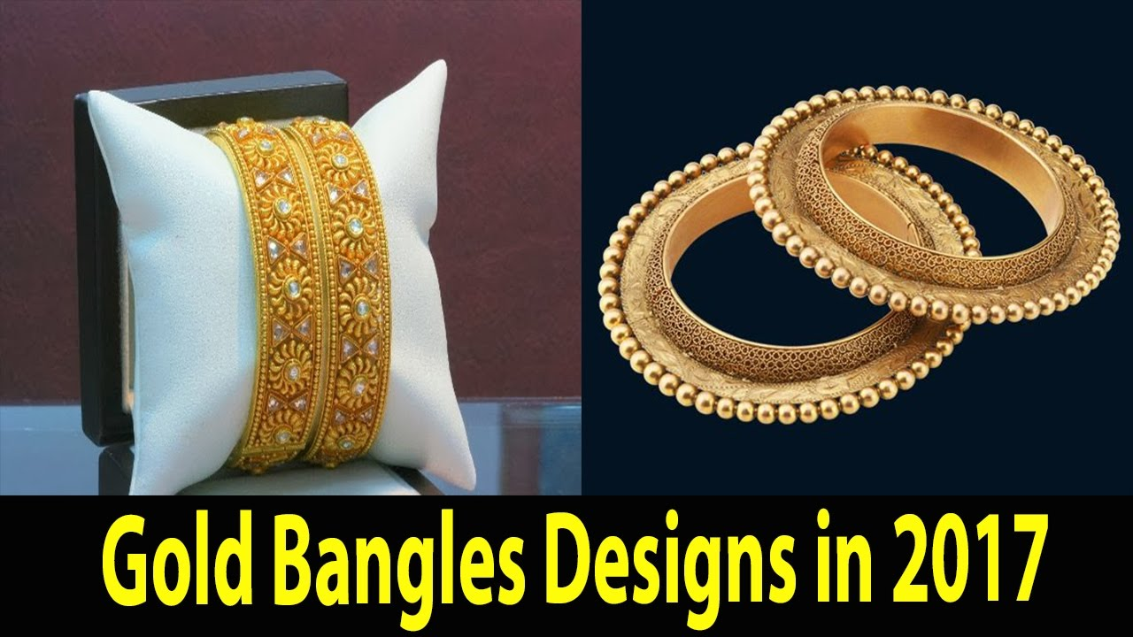 Gold Bangles Designs In 2017 - YouTube
