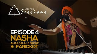 Nasha - Amar Jalal Group & Faridkot | Equals Sessions - Episode 4
