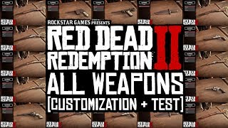 ALL WEAPONS CUSTOMIZATION & TEST - RED DEAD REDEMPTION 2 (Secret/Hidden/Rare Guns, Rifles & More!)