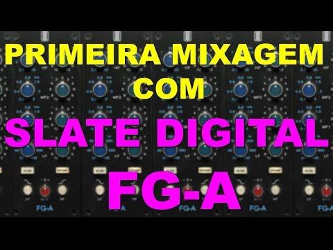 Slate Digital FG-A - Primeira Mixagem