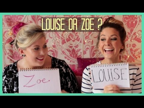 Louise or Zoe??