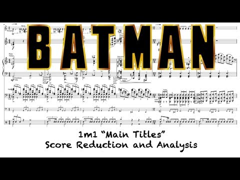 "Batman (1989): 1m1 ""Main Titles"" (Score Reduction and Analysis)"