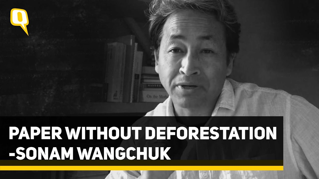 Partner   Paper Without Deforestation - Sonam Wangchuk   The Quint