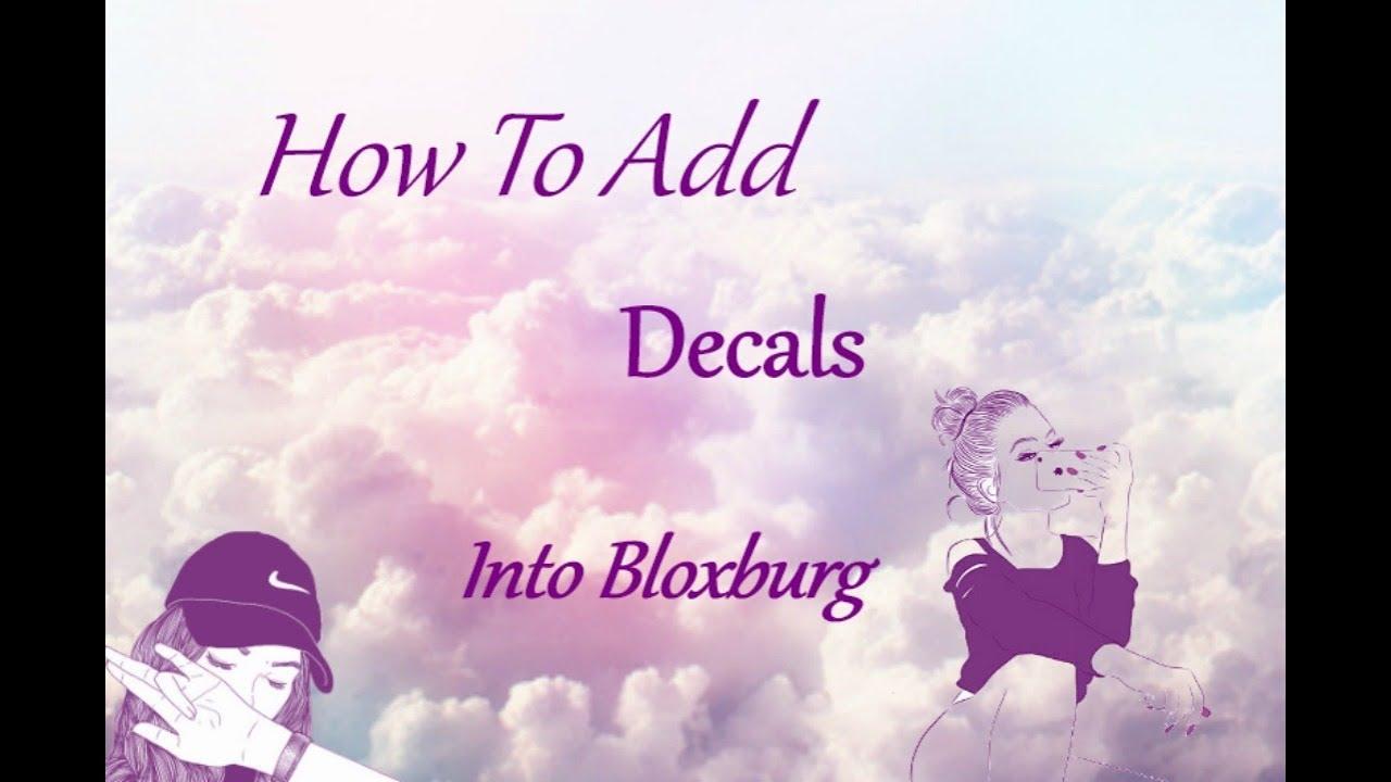 How To Put Custom Decals In Bloxburg Roblox