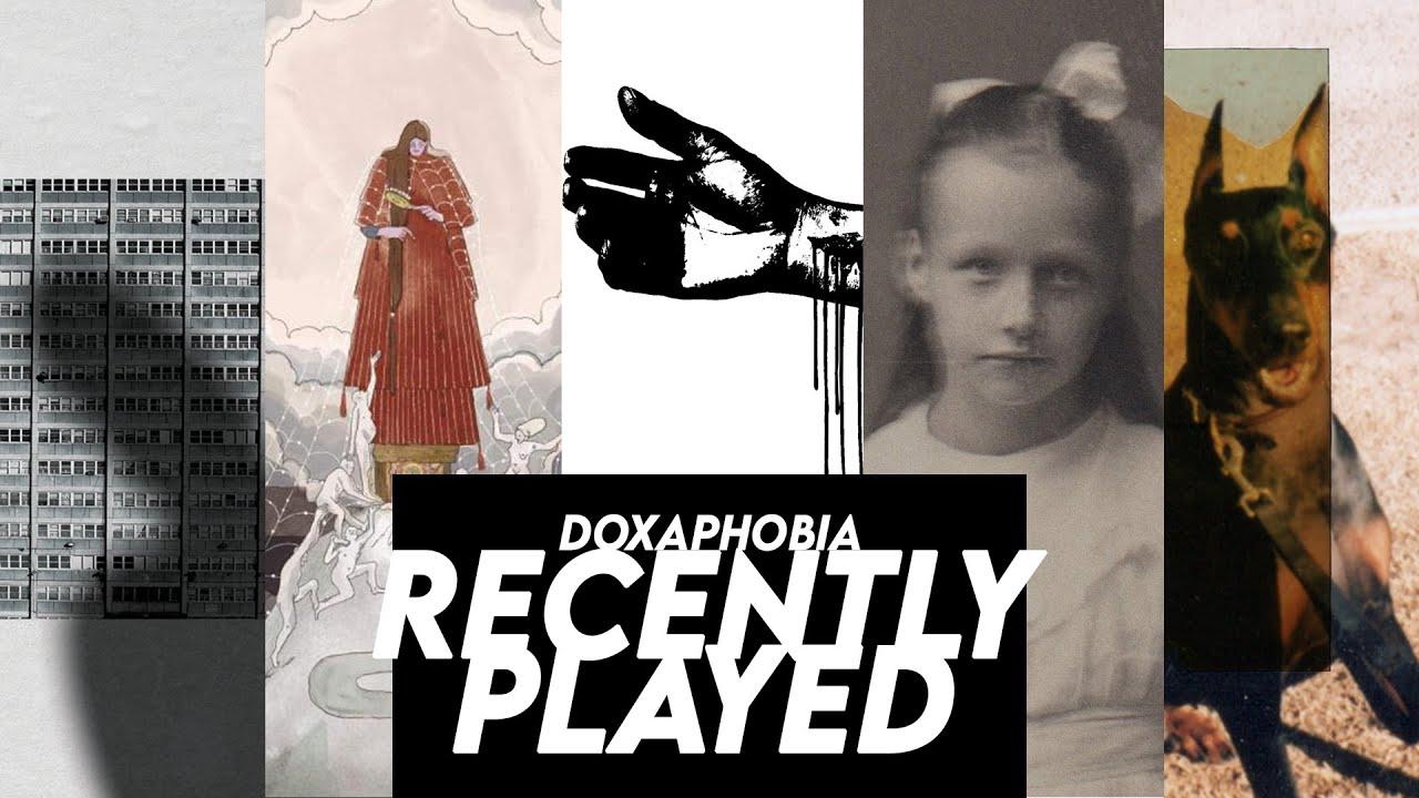 Doxaphobia - Recently Played - Mix 2
